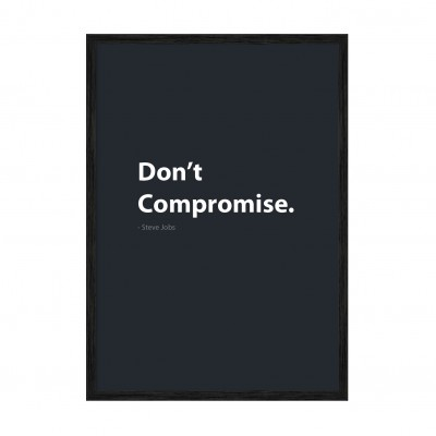 Don't Compromise.
