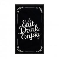 Eat Drink Enjoy.